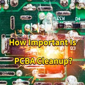 How Important Is PCBA Cleanup?