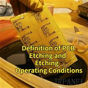 Definition of PCB Etching and Etching Operating Conditions