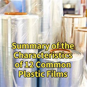 Summary of the Characteristics of 12 Common Plastic Films