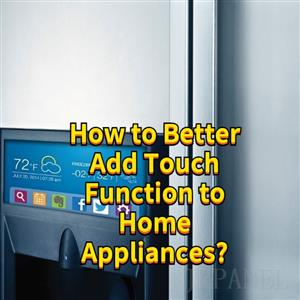 How to Better Add Touch Function to Home Appliances?