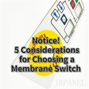 Notice! 5 Considerations for Choosing a Membrane Switch