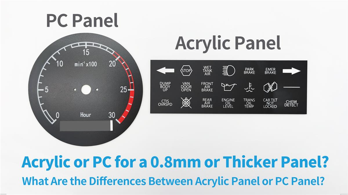 Acrylic or PC for a 0.8mm Panel? What Are the Differences Between Acrylic Panel or PC Panel?